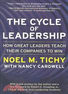 The cycle of leadership :  how great leaders teach their companies to win /