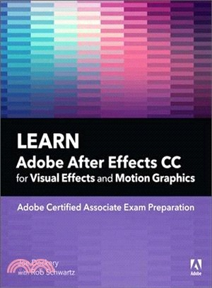 Learn Adobe After Effects CC for visual effects and motion graphics : : Adobe Certified Associate exam preparation