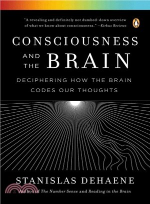 Consciousness and the brain :  deciphering how the brain codes our thoughts /