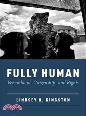 Fully human :  personhood, citizenship, and rights /