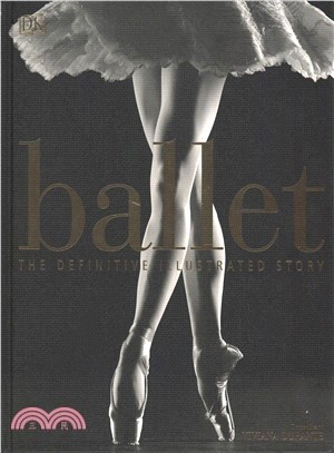 Ballet:the definitive illustrated story