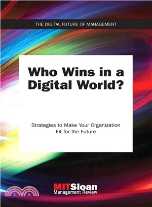 Who wins in a digital world?:strategies to make your organization fit for the future