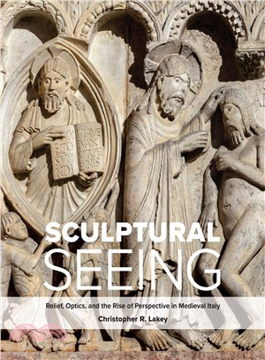 Sculptural seeing:relief- optics- and the rise of perspective in medieval Italy