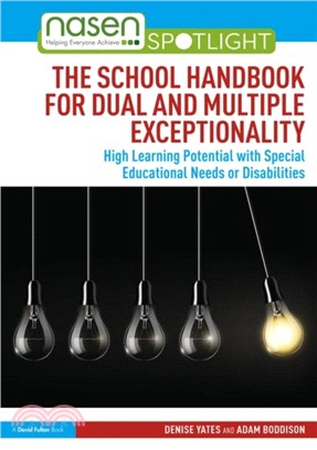 The school handbook for dual and multiple exceptionality :  high learning potential with special educational needs or disabilities /