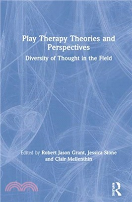 Play therapy theories and perspectives :  a collection of thoughts in the field /