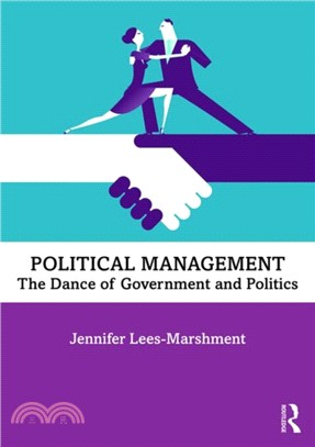 Political management :  the dance of government and politics /