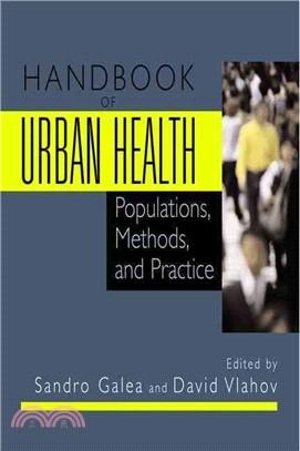 Handbook of urban health :  populations, methods, and practice /