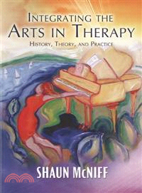 Integrating the arts in therapy :  history, theory, and practice /