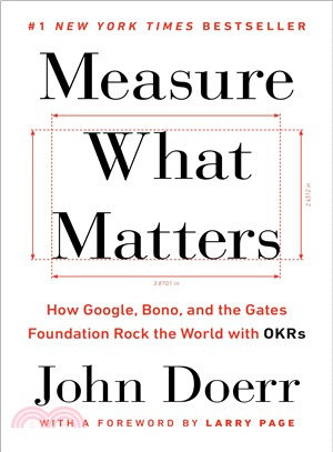 Measure what matters : : how Google- Bono- and the Gates Foundation rock the world with OKRs