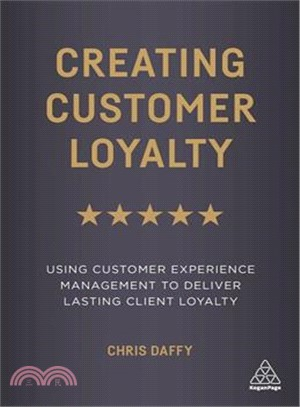 Creating customer loyalty : : build lasting loyalty using customer experience management