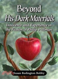 Beyond his dark materials : innocence and experience in the fiction of Philip Pullman