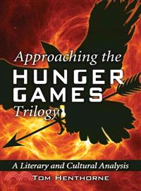 Approaching the Hunger Games trilogy : a literary and cultural analysis