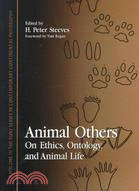 Animal others : on ethics, ontology, and animal life