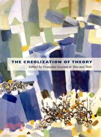The creolization of theory /