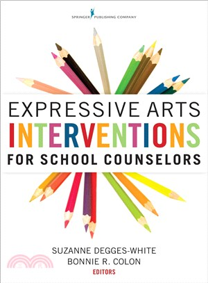 Expressive arts interventions for school counselors /