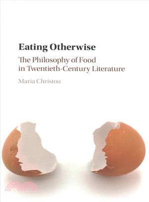 Eating otherwise : the philosophy of food in twentieth-century literature