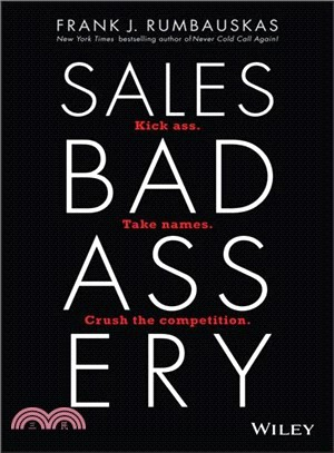 Sales badassery : : kick ass- take names- crush the competition.