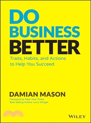 Do business better : : traits- habits- and actions to help you succeed