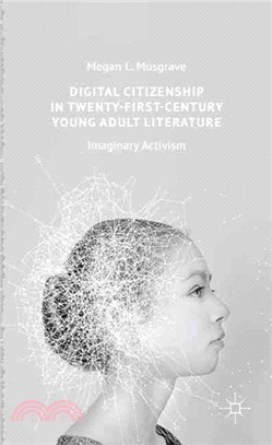 Digital citizenship in twenty-first-century young adult literature : imaginary activism