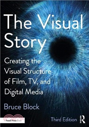 The visual story : creating the visual structure of film, tv and digital media