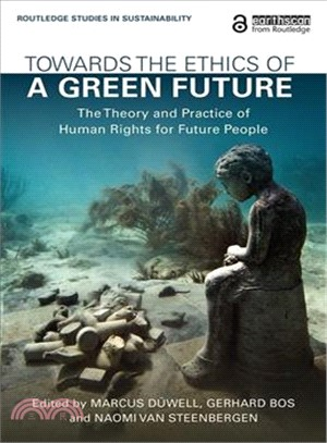 Towards the ethics of a green future : the theory and practice of human rights for future people