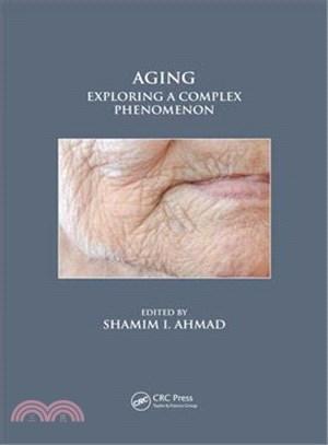 Aging :  exploring a complex phenomenon /