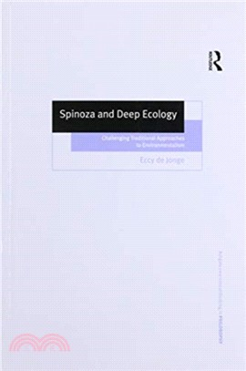 Spinoza and deep ecology : challenging traditional approaches to environmentalism