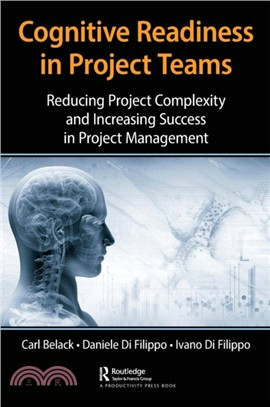 Cognitive readiness in project teams : : reducing project complexity and increasing success in project management