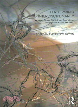 Performing interdisciplinarity : working across disciplinary boundaries through an active aesthetic /