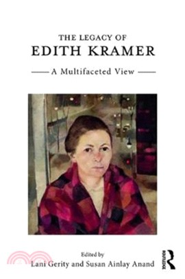 The legacy of Edith Kramer : a multifaceted view /