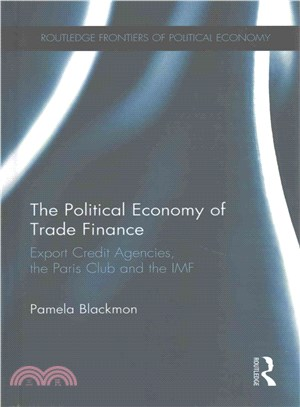 The political economy of trade finance:export credit agencies, the Paris Club and the IMF
