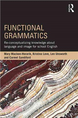 Functional grammatics :  re-conceptualizing knowledge about language and image for school English /