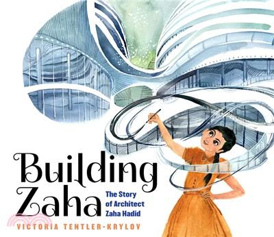 Building Zaha : the story of architect Zaha Hadid