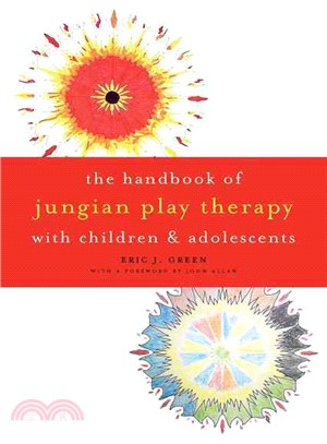 The handbook of Jungian play therapy with children and adolescents /