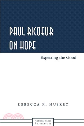 Paul Ricoeur on hope :  expecting the good /