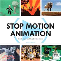 Stop motion animation : how to make and share creative videos /
