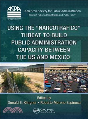 "Using the ""narcotrafico"" threat to build public administration capacity between the US and Mexico"