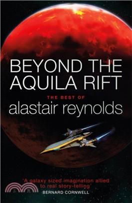 Beyond the Aquila Rift : the best of Alastair Reynolds