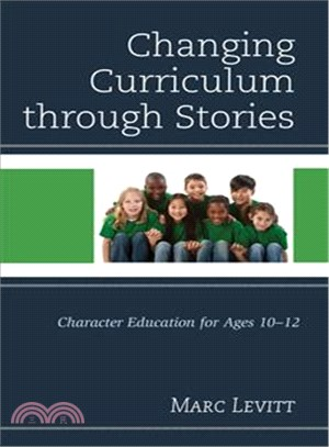 Changing curriculum through stories :  character education for ages 10-12 /