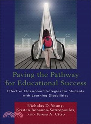 Paving the pathway for educational success :  effective classroom strategies for students with learning disabilities /
