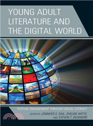 Young adult literature and the digital world : textual engagement through visual literacy