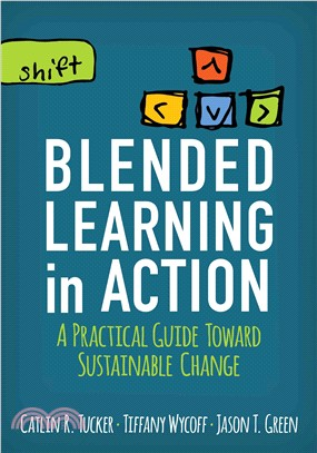 Blended learning in action :  a practical guide toward sustainable change /
