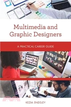 Multimedia and graphic designers : : a practical career guide