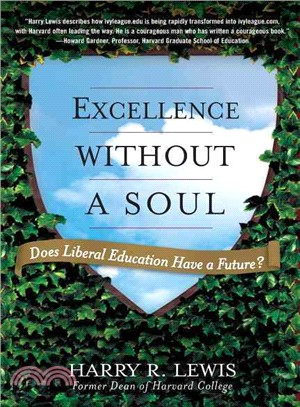 Excellence without a soul :  does liberal education have a future? /