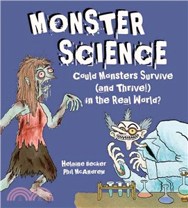Monster science :  could monsters survive (and thrive!) in the real world? /