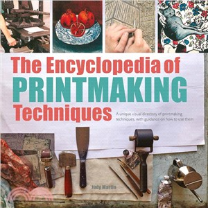 The encyclopedia of printmaking techniques:a unique visual dictionary of printmaking techniques- with guidance on how to use them