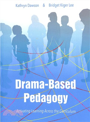 Drama-based pedagogy :  activating learning across the curriculum /