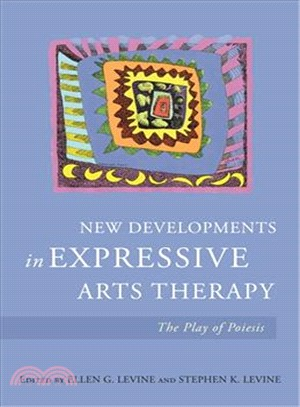 New developments in expressive arts therapy :  the play of poiesis /
