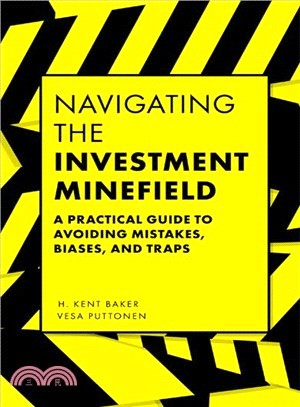 Navigating the investment minefield : : a practical guide to avoiding mistakes- biases- and traps