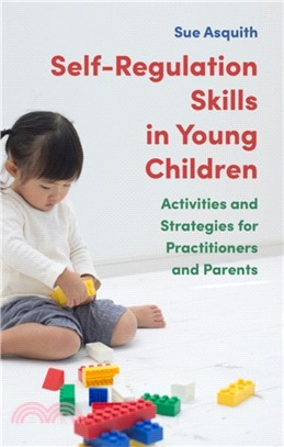 Self-regulation skills in young children : activities and strategies for practitioners and parents